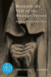 Beneath the Veil of the Strange Verses: Reading Scandalous Texts