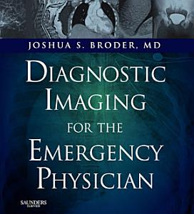 Diagnostic Imaging for the Emergency Physician E Book