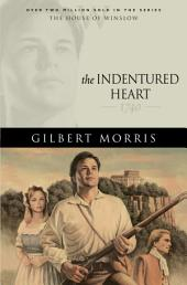 The Indentured Heart (House of Winslow Book #3)