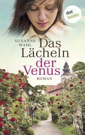 Das Lächeln der Venus: Roman