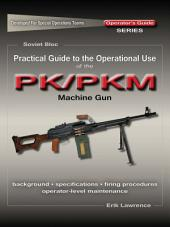Practical Guide to the Operational Use of the PK/PKM Machine Gun