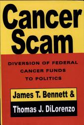CancerScam: Diversion of Federal Cancer Funds to Politics