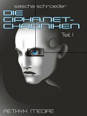 Die Cipha.net-Chroniken I: Erstes Ebook des cipha.net-Archivs