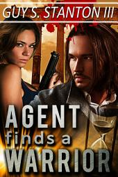 Agent finds a Warrior: Romance Thriller