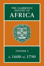 The Cambridge History of Africa  From c  1600 to c  1790  edited by Richard Gray PDF
