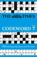 The Times Codeword 7: 200 Cracking Logic Puzzles (Times Codeword)
