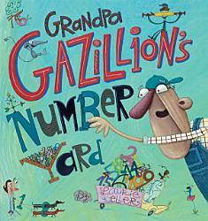 Grandpa Gazillion S Number Yard Book PDF