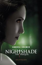 Nightshade - The prequel #1: Splittelsen