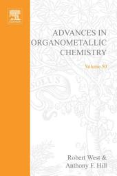 Advances in Organometallic Chemistry: Volume 50