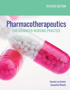 Pharmacotherapeutics for Advanced Nursing Practice  Revised Edition PDF