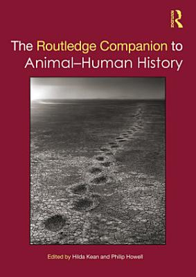 The Routledge Companion to Animal Human History