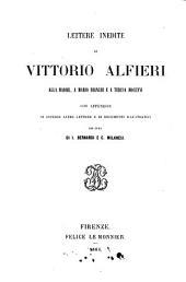 Lettere inedite di Vittorio Alfieri alla madre, a Mario Bianchi e a Tersa Mocenni per cura di I. Bernardi e C. Milanesi