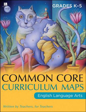 Common Core Curriculum Maps in English Language Arts  Grades K 5 PDF