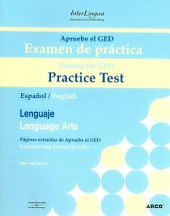 Apruebe El GED / Passing the GED: Emamen De practica- Lenguaje / Practice Test-Language Arts