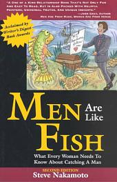 Men are Like Fish: What Every Woman Needs to Know about Catching a Man