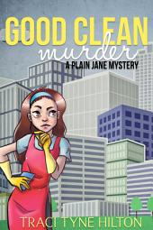 Good Clean Murder: A Plain Jane Mystery Book 1: The Plain Jane Mysteries A Cozy Christian Collection