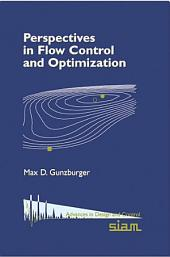 Perspectives in Flow Control and Optimization