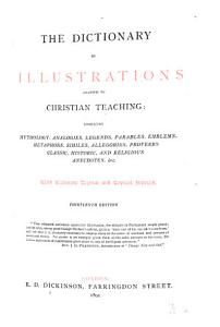 The Dictionary of Illustrations Adapted to Christian Teaching PDF