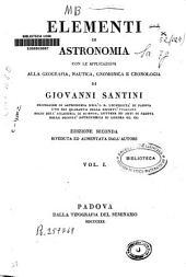 Elementi di astronomia: con le applicazioni alla geografia, nautica, gnominica e cronologia, Volume 1