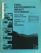 White River National Forest (N.F.), Land and Resource(s) Management Plan (LRMP): Environmental Impact Statement, Volume 1