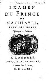 Examen du Prince de Machiavel: avec des notes historiques et politiques, Volume1