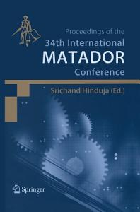 Proceedings of the 34th International MATADOR Conference