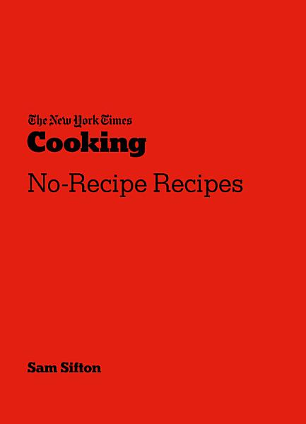 Download The New York Times Cooking No Recipe Recipes Book