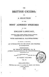 The British Cicero: Or, a Selection of the Most Admired Speeches in the English Language ; with Historical Illustrations, Volume 3