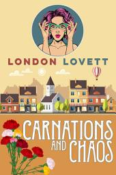 Carnations and Chaos: Cozy Mystery