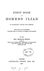 First book of Homer's Iliad, with notes [&c.] by E. Fowle. (Taken out of 'Second easy Greek reading book').