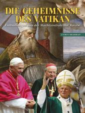 Die Geheimnisse Des Vatikan: Enthullungen aus der Machtzentrale der Kirche [German]