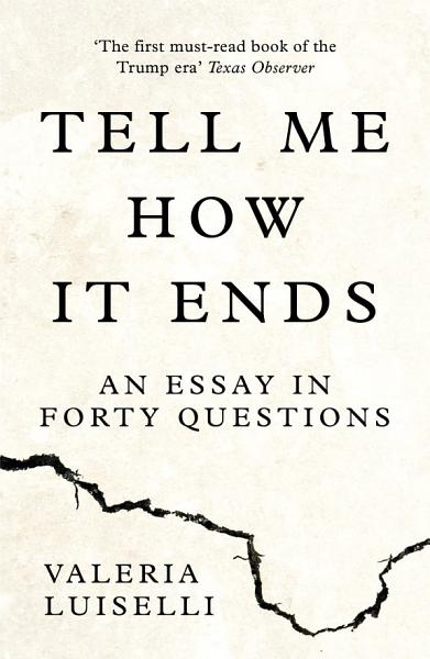 Tell Me How It Ends An Essay In Forty Questions