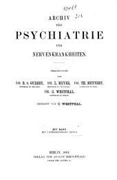 Archiv für Psychiatrie und Nervenkrankheiten: Band 14