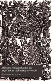Marques typographiques des imprimeurs et libraires anversois: Volume1