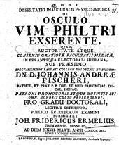 Dissertatio inauguralis physico-medica, De osculo vim philtri exserente, etc. Præs. Johann Andreas Fischer
