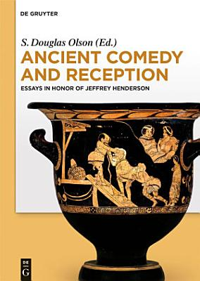 Ancient Comedy and Reception PDF