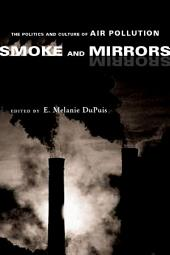 Smoke and Mirrors: The Politics and Culture of Air Pollution
