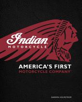 Indian Motorcycle®: America's First Motorcycle Company