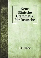 Neue D?nische Grammatik F?r Deutsche