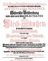 Joh. Georg Leuckfelds, ... Antiquitates nummariae oder Historische Beschreibung vieler alten raren silbern Bracteaten und Blech-Müntzen: so unterschiedene gewesene Halberstädtische Bischöffe, wie auch einige Magdeburgische Ertz-Bischöffe und etzliche Quedlinburgische Abbatißin haben vormahls prägen lassen