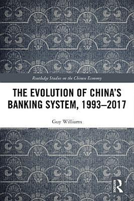 The Evolution of China s Banking System  1993   2017
