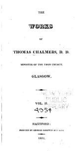 The Works of Thomas Chalmers, D.D. Minister of the Tron Church, Glasgow: Volume 2
