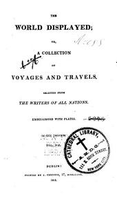 The World Displayed, Or, A Collection of Voyages and Travels: Volume 7