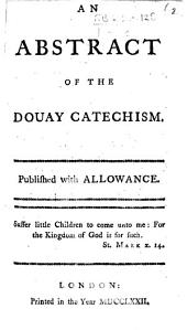 An Abstract of the Douay Catechism. Published with Allowance