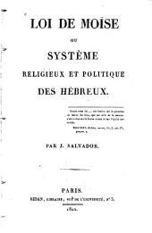Loi de Moïse: ou, Système religieux et politique des Hébreux