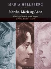 Martha, Marie og Anna