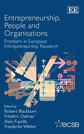 Entrepreneurship, People and Organisations: Frontiers in European Entrepreneurship Research