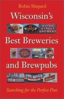Wisconsin's Best Breweries and Brewpubs