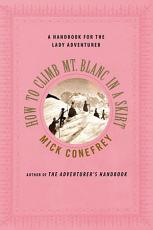 How to Climb Mt  Blanc in a Skirt PDF
