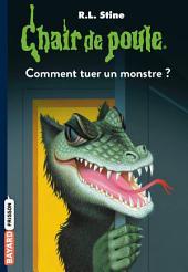 Chair de poule , Tome 34: Comment tuer un monstre